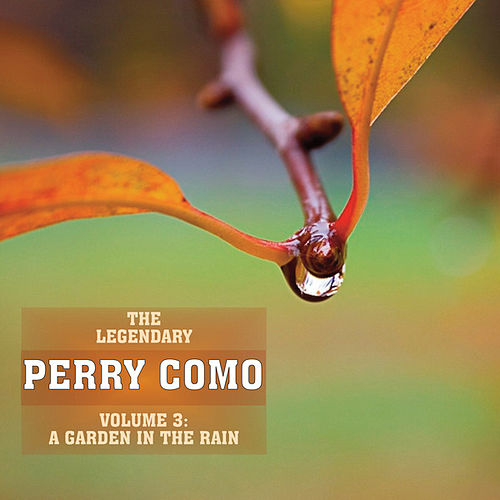 Play & Download A Garden In The Rain, Vol 3 by Perry Como | Napster