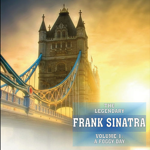 Play & Download A Foggy Day Vol 1 by Frank Sinatra | Napster