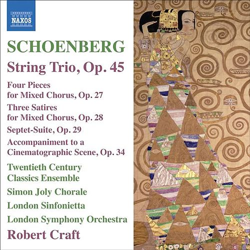 Play & Download Schoenberg, A.: String Trio / 4 Pieces for Mixed Chorus / 3 Satires / Suite by Various Artists | Napster
