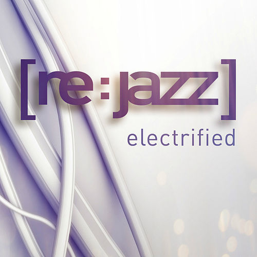 Electrified by [re:jazz]