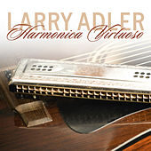 Play & Download Harmonica Virtuoso by Larry Adler | Napster