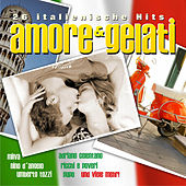 Play & Download Amore & Gelati 26 italienische Hits by Various Artists | Napster
