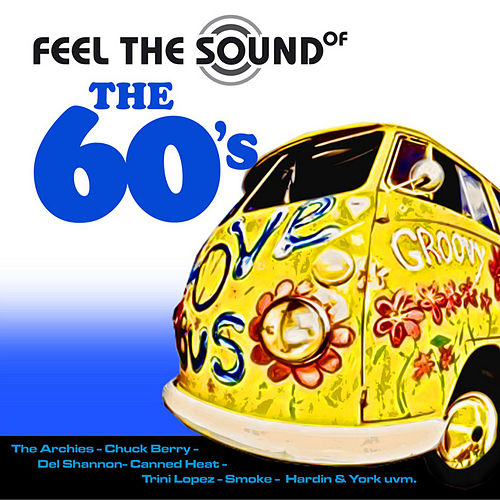 Feel The Sound Of The 60's by Various Artists
