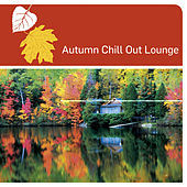 Autumn Chill Out Lounge by Various Artists