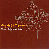 Musica Original de Cuba by Orquesta Suprema
