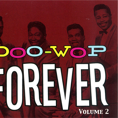 Play & Download Doo Wop Forever Vol. 2 by Various Artists | Napster