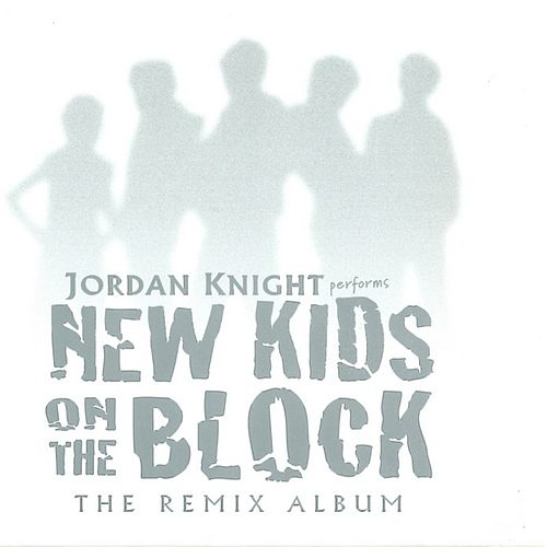 Play & Download performs New Kids on the Block (The Remix Album) by Jordan Knight | Napster