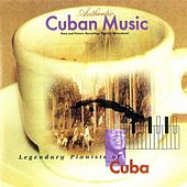 Play & Download Legendary Pianists of Cuba by Various Artists | Napster