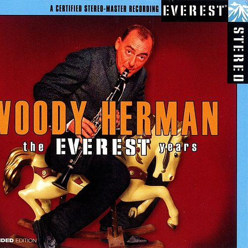 The Everest Years by Woody Herman