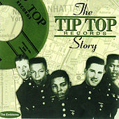 Play & Download The Tip Top Records Story by Various Artists | Napster