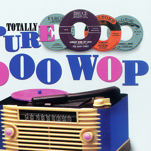 Play & Download Totally Pure Doo Woop by Various Artists | Napster