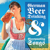 Play & Download German Beer Drinking & Merrymaking Songs by Bavarian Beersinger   Napster