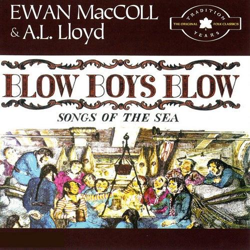 Play & Download Blow Boys Blow by Ewan MacColl | Napster
