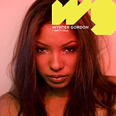 Play & Download Dirty Talk by Wynter Gordon | Napster