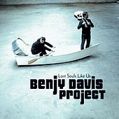 Play & Download Lost Souls Like Us by The Benjy Davis Project | Napster