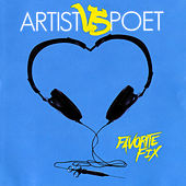Favorite Fix by Artist Vs Poet