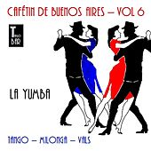 Play & Download Cafétin de Buenos Aires, Vol. 6 - La Yumba by Various Artists | Napster