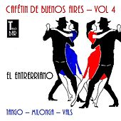 Play & Download Cafetín de Buenos Aires, Vol. 4 - El Entrerriano by Various Artists | Napster