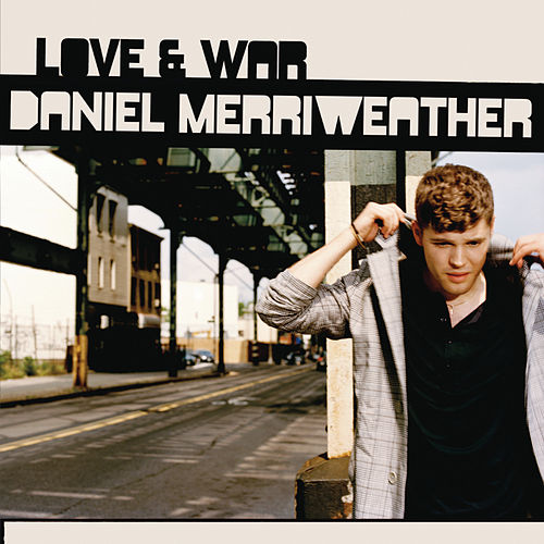 Play & Download Love & War by Daniel Merriweather | Napster
