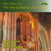 Organ Music From the Two Cathedrals in Liverpool by Various Artists