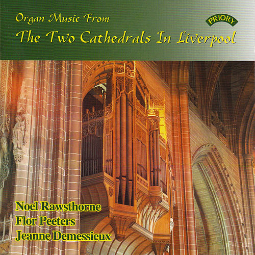 Play & Download Organ Music From the Two Cathedrals in Liverpool by Various Artists | Napster