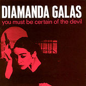 Play & Download You Must Be Certain Of The Devil by Diamanda Galas | Napster