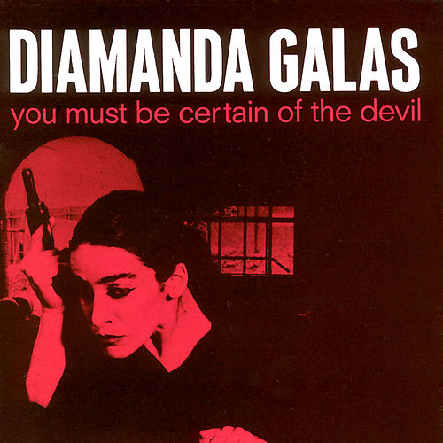 You Must Be Certain Of The Devil by Diamanda Galas