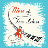Play & Download More Of Tom Lehrer by Tom Lehrer | Napster