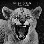 Play & Download Save Myself by Willy Mason | Napster