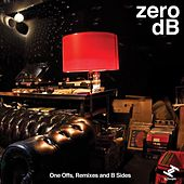Play & Download One Off's, Remixes and B Sides by Zero dB | Napster