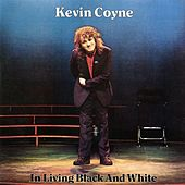 Play & Download In Living Black and White by Kevin Coyne | Napster
