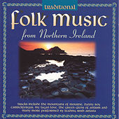 Play & Download Traditional Folk Music From Northern Ireland by Various Artists | Napster