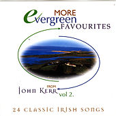 Play & Download Evergreen Favourites - Volume 2 by John Kerr | Napster
