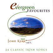 Play & Download Evergreen Favourites - Volume 1 by John Kerr | Napster