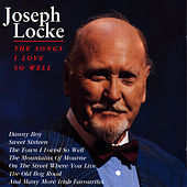 Play & Download The Songs I Love So Well by Josef Locke | Napster