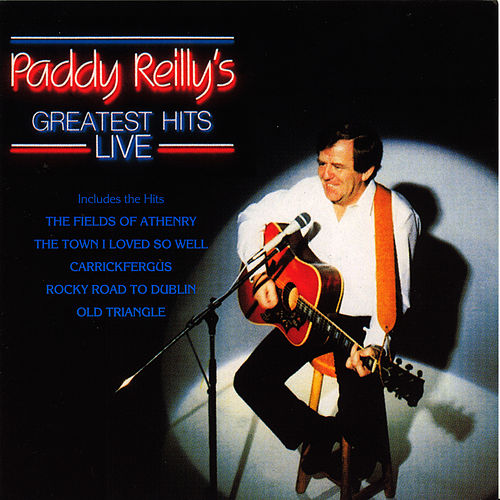 Play & Download Greatest Hits Live by Paddy Reilly | Napster