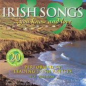 Play & Download Irish Songs You Know And Love - Volume 1 by Various Artists | Napster