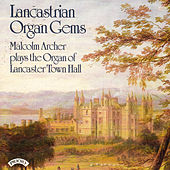 Lancastrian Organ Gems - The Organ of Lancaster Town Hall by Malcolm Archer