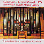 A Celebration of the Rieger Organ of the University of South Africa in Pretoria by Eddie Davey