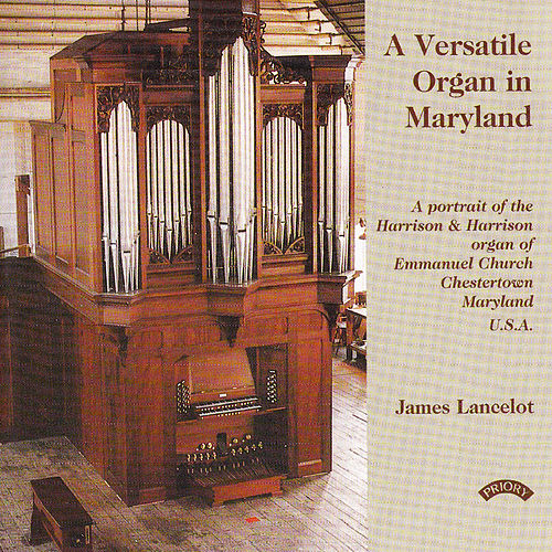 Play & Download A Versatile Organ in Maryland / Emmanuel Church, Chesterton, Maryland, USA by James Lancelot | Napster