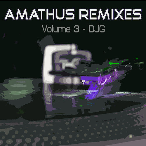 Amathus Remixes Volume 3 - DJG by Various Artists