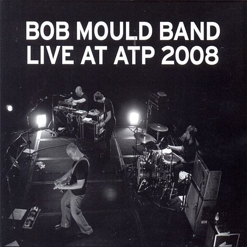 Play & Download Live At Atp 2008 by Bob Mould | Napster