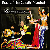 "Play & Download Strictly Belly Dancing Volume 5 by Eddie ""the Sheik"" Kochak 