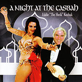 "A Night at the Casbah by Eddie ""the Sheik"" Kochak"