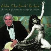 "Play & Download Silver Anniversary Album by Eddie ""the Sheik"" Kochak | Napster"