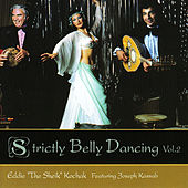 "Play & Download Strictly Belly Dancing Volume 2 by Eddie ""the Sheik"" Kochak 