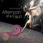 Play & Download Afternoon of a Faun by Daniel Kobialka | Napster