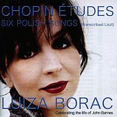 Chopin: Etudes & 6 Polish Songs by Luiza Borac