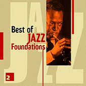 Play & Download Best of Jazz Foundations Vol. 2 by Various Artists | Napster