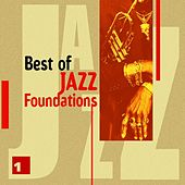 Best of Jazz Foundations Vol. 1 by Various Artists